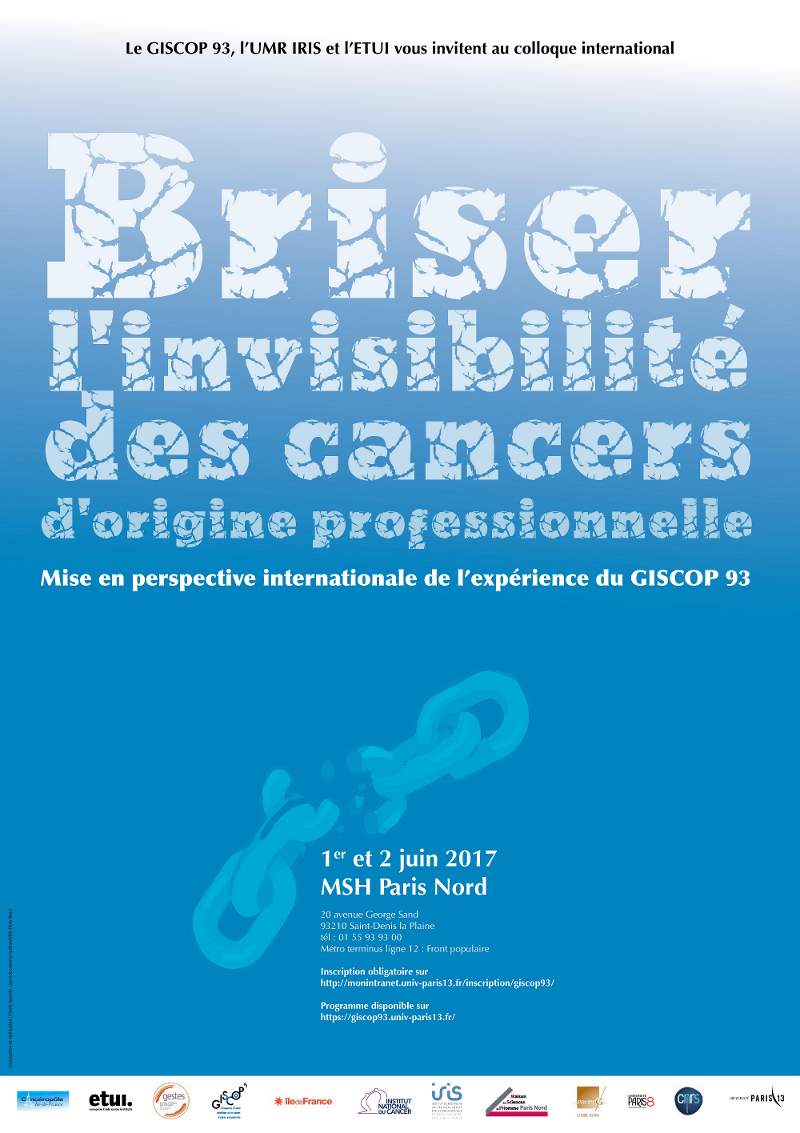Colloque international > Briser l'invisibilité des cancers d'origine professionnelle Mise en perspective internationale de l'expérience du Giscop 93