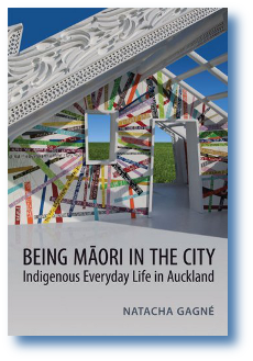 Being Māori in the City. Indigenous Everyday Life in Auckland