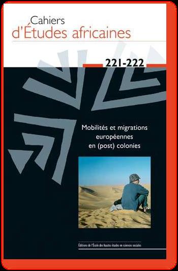 Mobilités et migrations européennes en (post) colonies